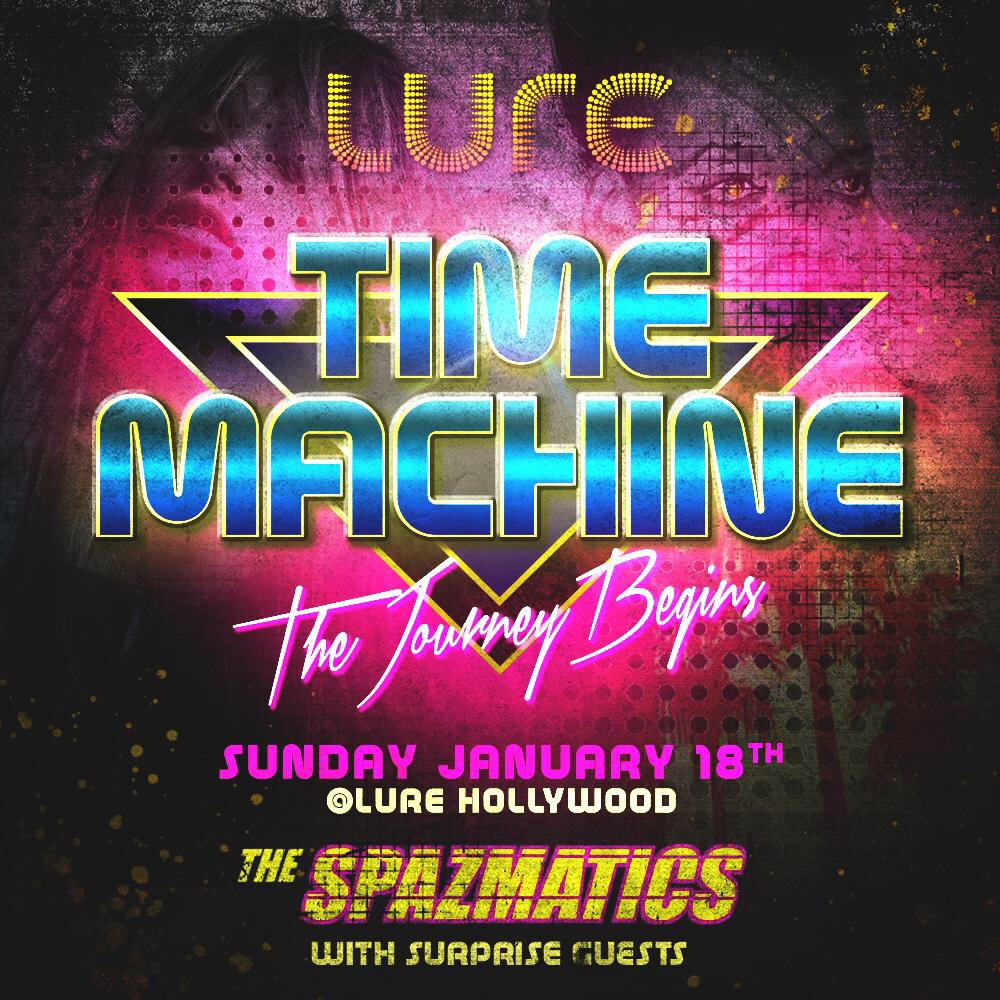 Spazmatics Time Machine Sundays Lure Hollywood