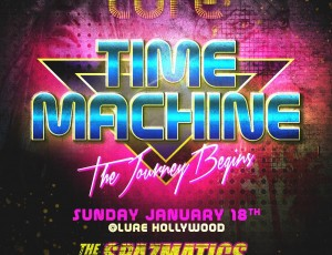 Time Machine at Lure Hollywood with The Spazmatics!